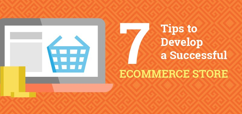 7-Tips-to-Develop-a-Successful-Ecommerce-Store