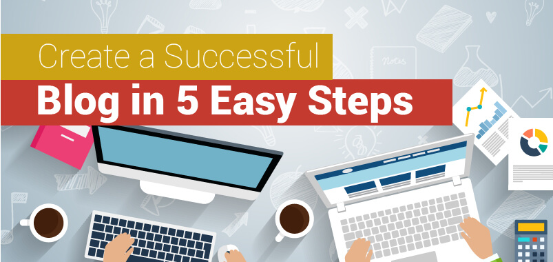 Create-a-Successful-Blog-in-5-Easy-Steps