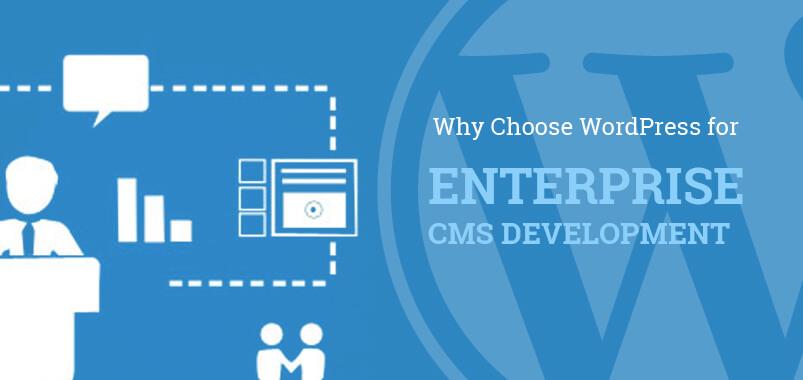 Why to Choose WordPress for Enterprise CMS Development