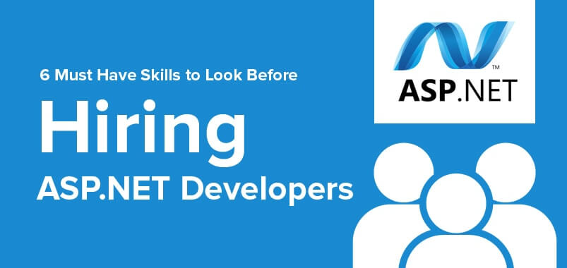 6-Must-Have-Skills-to-Look-Before-Hiring-ASP.Net-Developers
