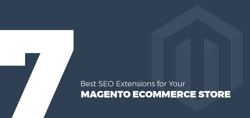 7-Best-SEO-Extensions-for-Your-Magento-Ecommerce-Store