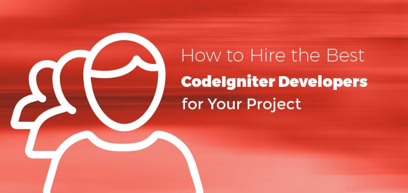 How-to-Hire-the-Best-CodeIgniter-Developers-for-Your-Project