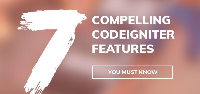 7-Compelling-CodeIgniter-Features-You-Must-Know-min