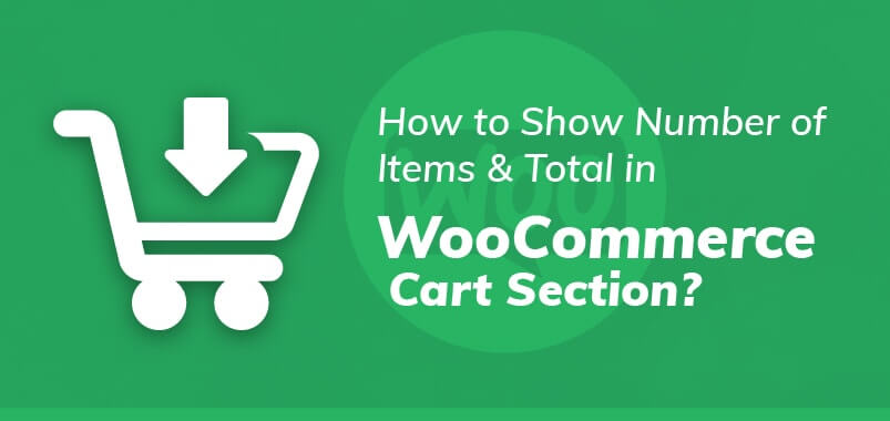 How-to-Show-Number-of-Items-&-Total-in-WooCommerce-Cart-Section