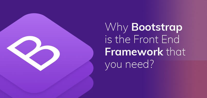 Why-Bootstrap-is-the-Front-End-Framework-that-you-need