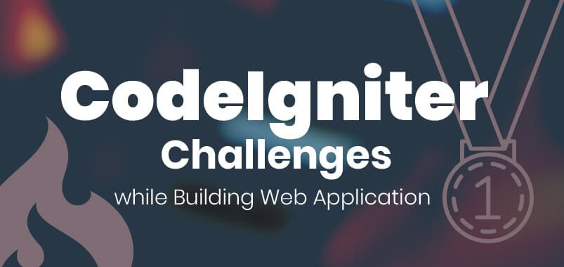 CodeIgniter-Challenges-while-Building-Web-Application