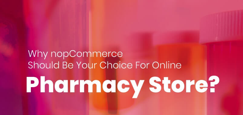 Why-nopCommerce-Should-Be-Your-Choice-For-Online-Pharmacy-Store