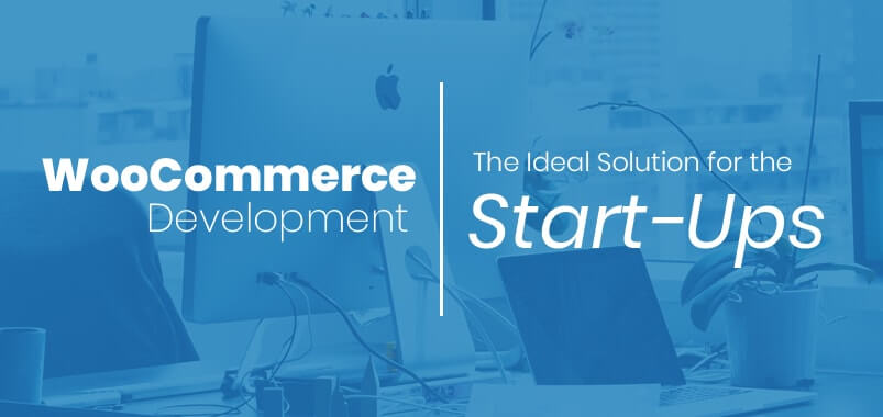 WooCommerce-Development -The-Ideal-Solution-for-the-Start-Ups