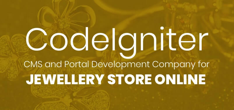 CodeIgniter-CMS-and-Portal-Development-Company-for-Jewellery-Store-Online