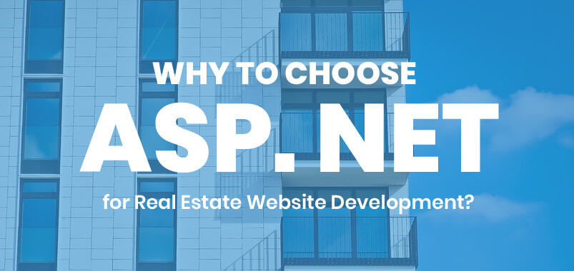 Why-to-Choose-ASP.-NET-for-Real-Estate-Website-Development