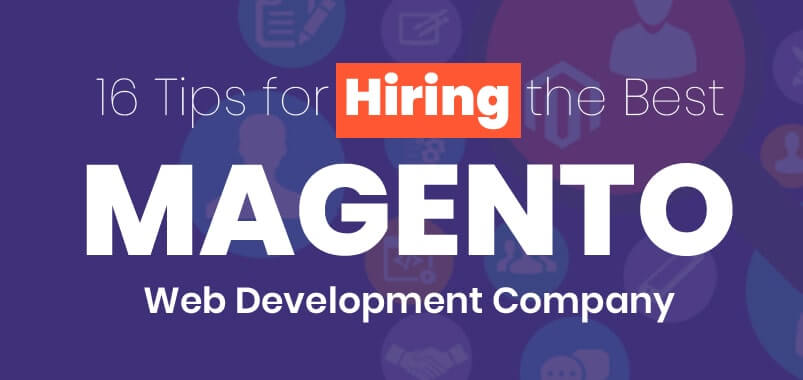 16-Tips-for-Hiring-the-Best-Magento-Web-Development-Company