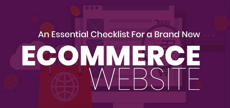 An-Essential-Checklist-For-a-Brand-New-Ecommerce-Website