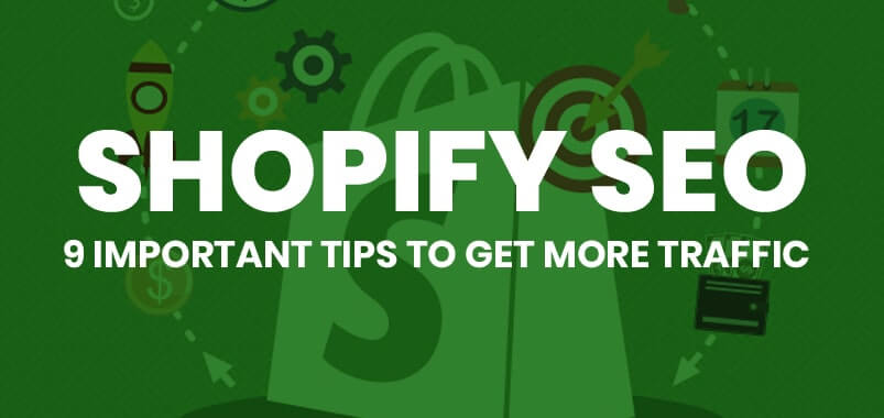 Shopify-SEO-9-Important-Tips-To-Get-More-Traffic