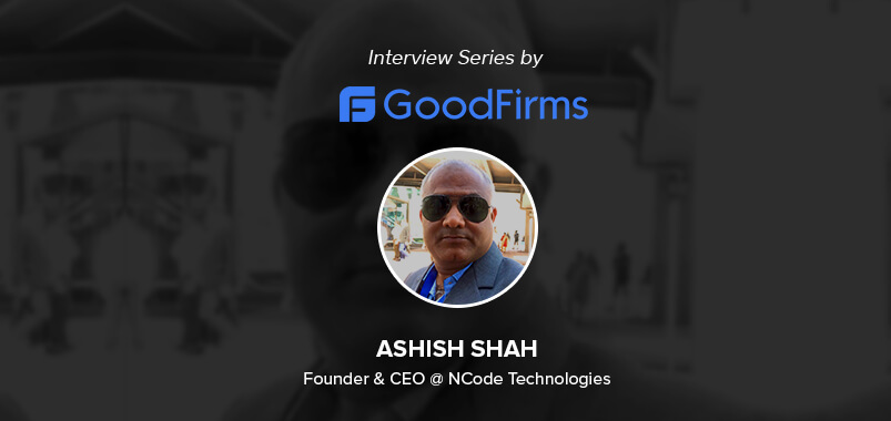 GoodFirm-Interview-Ashish-Shah
