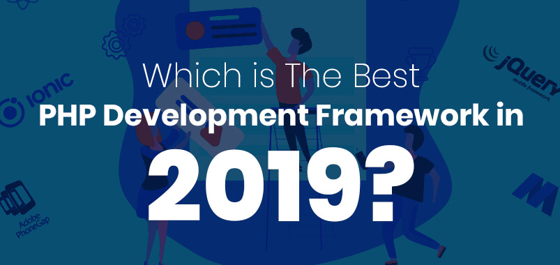 Which-is-The-Best-PHP-Development-Framework-in-2019-