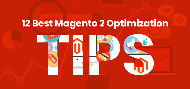 12-Best-Magento-2-Optimization-Tips
