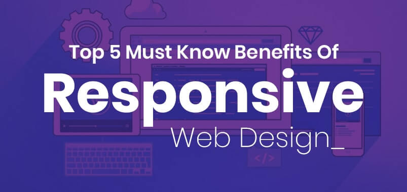 Top-5-Must-Know-Benefits-Of-Responsive-Web-Design