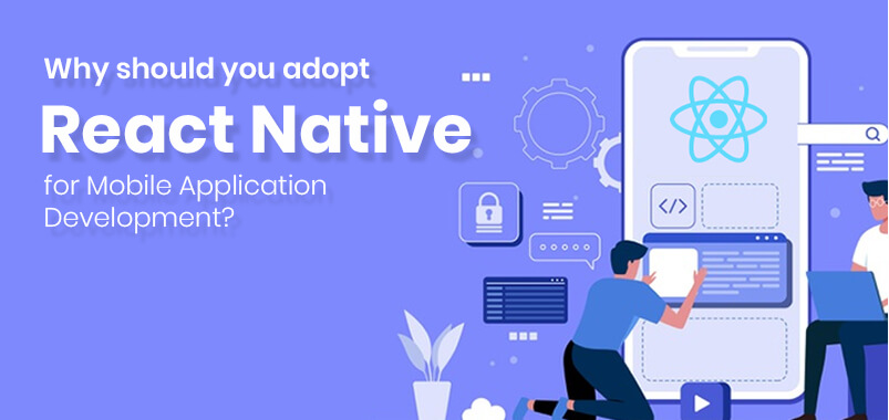 why to adopt react native mobile app development
